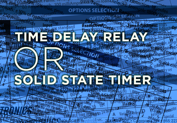 Specifying Solid State Timers and Relay Output Timers: How to choose