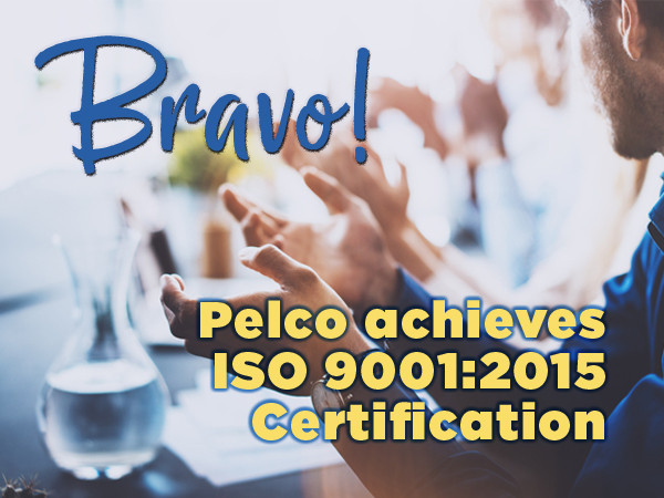 Pelco Component Technologies achieves ISO 9001:2015 Certification